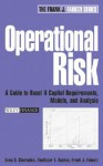 Operational Risk: A Guide to Basel II Capital Requirements, Models, and Analysis - Anna S. Chernobai, Frank J. Fabozzi