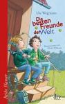 Die besten Freunde der Welt: Fritz und Ben - Ute Wegmann, Sabine Wilharm