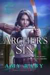 Archer's Sin: A Hearts and Thrones Novella - Amy Raby
