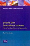 Dealing With Demanding Customers: How To Turn Complaints Into Opportunities - David Martin
