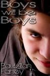 Boys Will Be Boys - Paul Alan Fahey