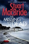 The Missing and the Dead - Stuart MacBride