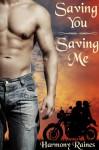 Saving You, Saving Me (Bad Boys Love Big Girls (BBW Romance)) - Harmony Raines
