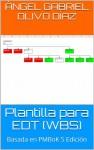 Plantilla para EDT (WBS): Basada en PMBoK 5 Edición - Ángel Gabriel Olivo Díaz, Raquel Ramos Nevado