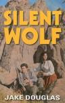 Silent Wolf - Jake Douglas