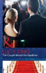The Couple Behind the Headlines - Lucy King