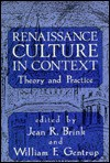 Renaissance Culture In Context: Theory And Practice - Jean R. Brink