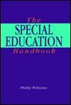 The Special Education Handbook: An Introductory Reference - Phillip Williams