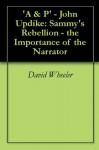 'A & P' - John Updike: Sammy's Rebellion - the Importance of the Narrator - David Wheeler