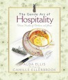 The Gentle Art of Hospitality: Warm Touches of Welcome and Grace - Alda Ellis