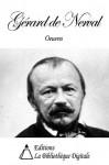 Oeuvres de Gérard de Nerval (French Edition) - Gérard de Nerval