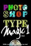 Photoshop Type Magic - David Lai, Greg Simsic