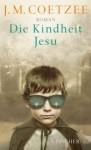 Die Kindheit Jesu - J.M. Coetzee