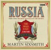 Russia: The Wild East, Part 2: The Rise and Fall of the Soviets - Martin Sixsmith