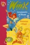 Les Pouvoirs De Bloom ;[Suivi De] Bienvenue À Magix - Sophie Marvaud