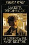 La cripta dei cappuccini - La leggenda del santo bevitore - Joseph Roth