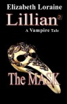 Lillian 2, a vampire tale - The Mask - Elizabeth Loraine
