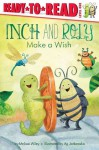 Inch and Roly Make a Wish - Melissa Wiley, Ag Jatkowska