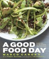 A Good Food Day: Reboot Your Health with Food That Tastes Great - Marco Canora, Tammy Walker, Michael Harlan Turkell, Timothy Ferriss