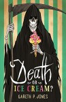 Death or Ice Cream? - Gareth P. Jones