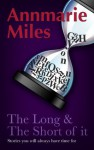 The Long & The Short of it - Annmarie Miles