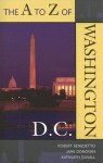 The A to Z of Washington, D.C. - Robert Benedetto, Jane Donovan, Kathleen DuVall