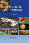 Ornamental Fish Farming: Marketing - Brian Andrews