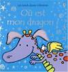 Où est mon dragon ? (Album) - Fiona Watt