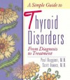 A Simple Guide to Thyroid Disorders: From Diagnosis to Treatment - Paul A. Ruggieri, Scott Isaacs, Jack Allen Kusler