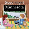 Good Night Minnesota (Good Night Our World series) - Adam Gamble, Joe Veno