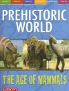 The Age of Mammals (Prehistoric World Books) - Dougal Dixon