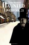Haunted Liverpool 21 - Tom Slemen