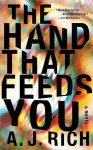The Hand That Feeds You - Marvin A. Rich
