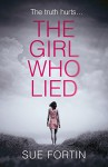 The Girl Who Lied: A gripping psychological drama that will keep you turning the page! - Sue Fortin