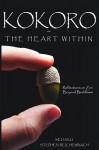 Kokoro - The Heart Within: Reflections on Zen Beyond Buddhism - Seijaku Stephen Reichenbach