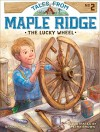The Lucky Wheel (Tales from Maple Ridge) - Grace Gilmore, Petra Brown