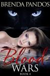 Blood Wars: Volumes 1-4 (Talisman Series) - Brenda Pandos