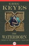 The Waterborn - Greg Keyes