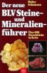 Der Grosse Blv Steine Und Mineralienführer: Mineralien, Erze, Edelsteine, Gesteine, Meteorite ; [Das Standardwerk Für Jeden Sammler] - Walter Schumann