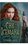 The Cry Of The Icemark - Stuart Hill