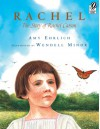 Rachel: The Story of Rachel Carson - Amy Ehrlich, Wendell Minor