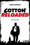 Cotton Reloaded - 01: Der Beginn (German Edition) - Mario Giordano