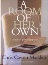 A Room of Her Own: Women's Personal Spaces - Chris Casson Madden, Jennifer Levy, Barbara Bullock