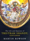 The Life and Opinions of Tristram Shandy, Gentleman - Martin Rowson