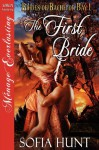 The First Bride [Brides of Bachelor Bay 1] [The Sofia Hunt Collection] (Siren Publishing Menage Everlasting) - Sofia Hunt