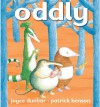 Oddly - Joyce Dunbar, Patrick Benson