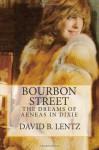 Bourbon Street: The Dreams of Aeneas in Dixie - David B. Lentz