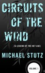 Circuits of the Wind: A Legend of the Net Age - Michael Stutz