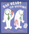 Bad Bears Go Visiting: An Irving and Muktuk Story - Daniel Pinkwater, Jill Pinkwater