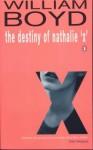 "The Destiny Of Nathalie ""X"" - William Boyd"